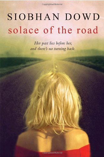 Solace of the Road by Siobhan Dowd (2009-10-13)
