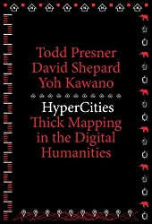 Hypercities: Thick Mapping in the Digital Humanities (Metalabprojects)