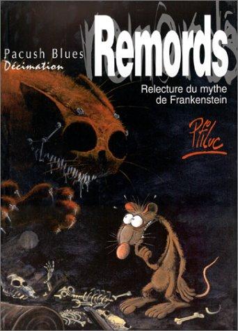 Pacush blues, tome 10 : Relecture du mythe de Frankenstein-Remords