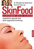 Skin Food: Jugendliche, gesunde Haut durch typgerechte Ernährung