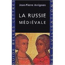 La Russie Medievale (Guides Belles Lettres Des Civilisations)