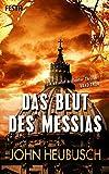 Das Blut des Messias: Thriller -