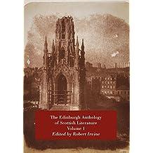 The Edinburgh Anthology of Scottish Literature Volume 1