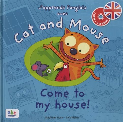 J'apprends l'anglais avec Cat and Mouse - Come to my house !