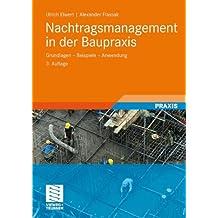 Nachtragsmanagement In Der Baupraxis: Grundlagen - Beispiele - Anwendung (German Edition)
