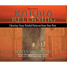 Karma Releasing: Clearing Away Painful Patterns from Your Past