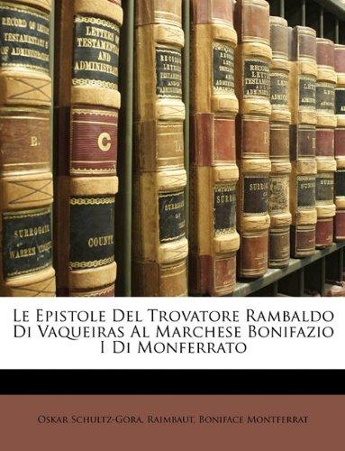 le-epistole-del-trovatore-rambaldo-di-vaqueiras-al-marchese-bonifazio-i-di-monferrato