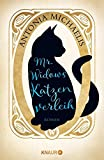 'Mr. Widows Katzenverleih: Roman' von 'Antonia Michaelis'