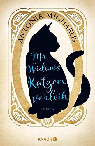Michaelis, Antonia: Mr. Widows Katzenverleih