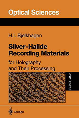 Silver-Halide Recording Materials: For Holography And Their Processing (Springer Series in Optical Sciences (66), Band 66)