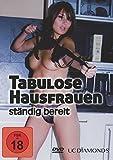Tabulose Hausfrauen - ständig bereit