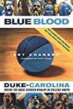 Blue Blood: Duke-Carolina: Inside the Most Storied Rivalry in College Hoops