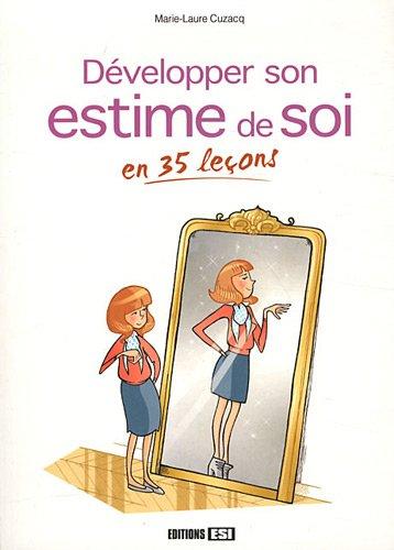 Développer son estime de soi en 35 leçons par Marie-Laure Cuzacq