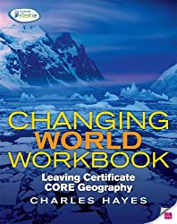 Changing World Workbook: Leaving Certifcate Core Geography