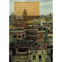 Post-Conflict Performance, Film and Visual Arts: Cities of Memory (Contemporary Performance InterActions)