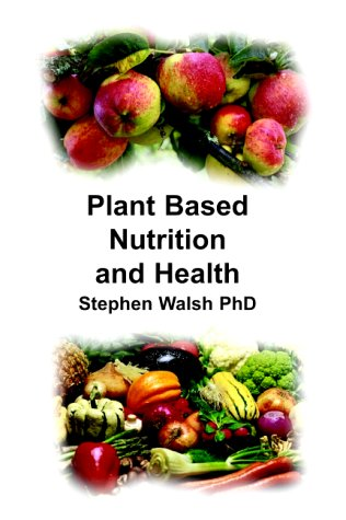 Plant Based Nutrition and Health