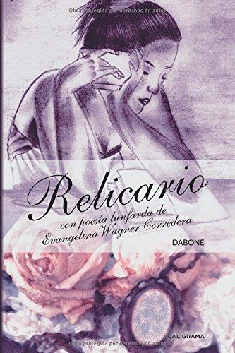 Relicario: Con poesía lunfarda de Evangelina Wagner Corredera (Caligrama)