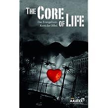 The Core of Life: Das Evangelium, Kern der Bibel