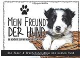 Mein Freund der Hund: Ein Foto- & Erinnerungsalbum mit meinem Hund