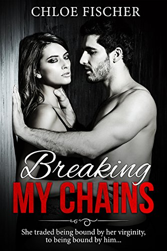 Breaking My Chains: A virgin and her dominant bodyguard (Protect  Book 3)