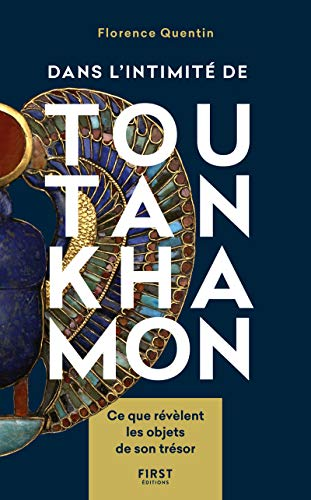 Dans l'intimité de Toutankhamon : ce que révèlent les objets de son trésor