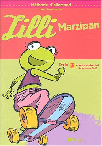 Lilli Marzipan : Allemand, cycle 3, niveau 1