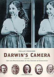 Darwin's Camera: Art and Photography in the Theory of Evolution by Phillip Prodger (2009-10-29)