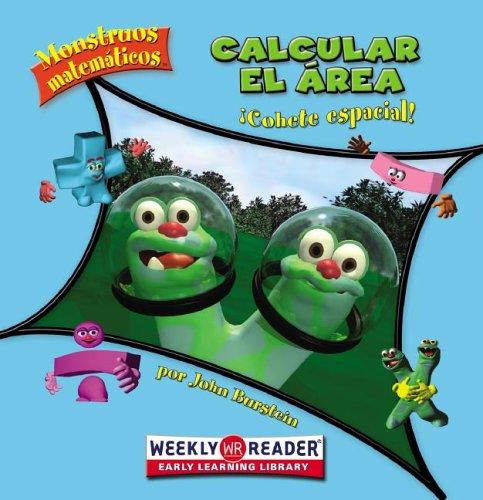 Calcular el Area: Cohete Espacial! = Calculating Area (Monstruos Matematicos/Math Monsters) por John Burstein