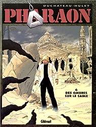 Pharaon, tome 6 : Des ombres sur le sable (Le retour de Seth)