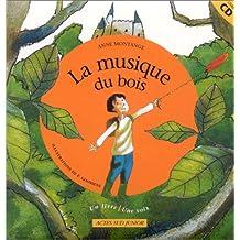 La Musique du bois (1 livre + 1 CD audio) - Sélection du Comité des mamans Hiver 2003 (6-9 ans)