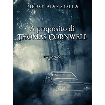 A Proposito Di Thomas Cornwell