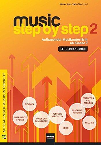 Music Step by Step 2. Lehrerhandbuch: Aufbauender Musikunterricht ab Klasse 7