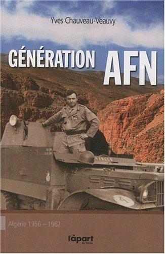 Generation afn - Algérie 1956-1962