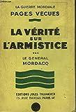 La vérité sur l'armistice. La guerre mondiale. Pages vécues. Editions Tallandier. 1929. (Guerre de 1914-1918, Première guerre mondiale)