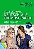 PONS Praxis-Grammatik Deutsch als Fremdsprache: Das große Lern- und Übungswerk. Mit extra Online-Übungen.