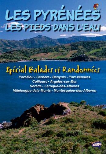 Les Pyrénées les Pieds Dans l'Eau - Spécial Balades et Randonnées