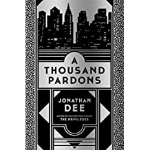 A Thousand Pardons by Jonathan Dee (2013-05-23)