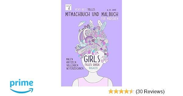 Mitmachbuch und Malbuch – Mädchen. 6-10 Jahre: Amazon.de: Vicky Bo ...