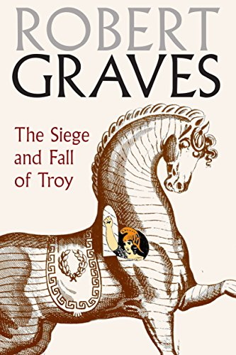 The Siege And Fall Of Troy por Robert Graves