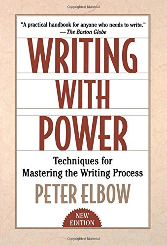 Writing With Power por Peter Elbow