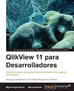 QlikView 11 para Desarrolladores de [García, Miguel Ángel, Harmsen, Barry]