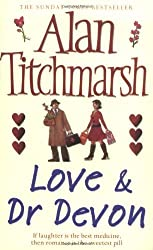 Love and Dr. Devon by Alan Titchmarsh (2007-05-08)