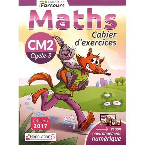 Cahier d'Exercices Iparcours Maths Cycle 3 - CM2 (2017)