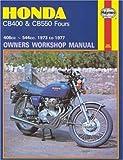 Honda CB400 and CB 550 Fours Owners Workshop Manual, No. M262: '73 Thru '77 (Haynes Manuals)