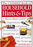 Ultimate Household Help Book: More Than 2000 Hits, Tips and Solutions to Everyday Problems in and Around the Home (The Ultimate)
