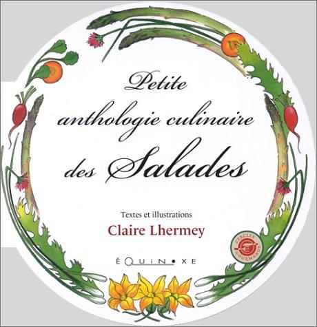 Petite anthologie culinaire des salades par Claire Lhermey