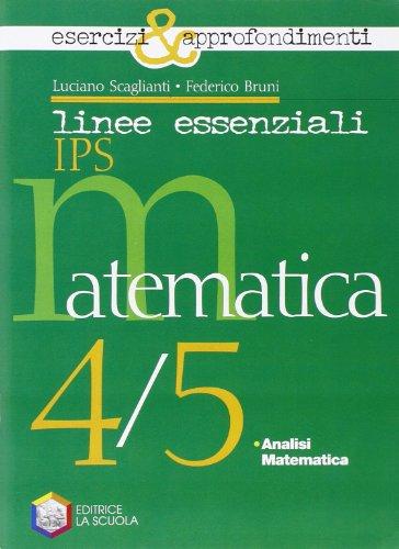 Linee essenziali Ips. Matematica. Esercizi e approfondimenti. Con espansione online. Per la 4ª e 5ª classe delle Scuole superiori
