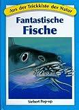 Aus der Trickkiste der Natur. Fantastische Fische. (Siebert Pop-up)