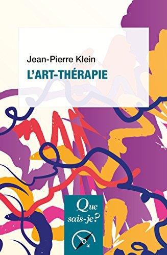 L'art-thérapie: « Que sais-je ? » n° 3137 par Jean-Pierre Klein