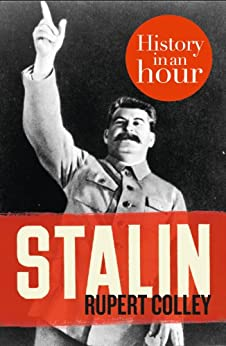 Stalin: History in an Hour by [Colley, Rupert]